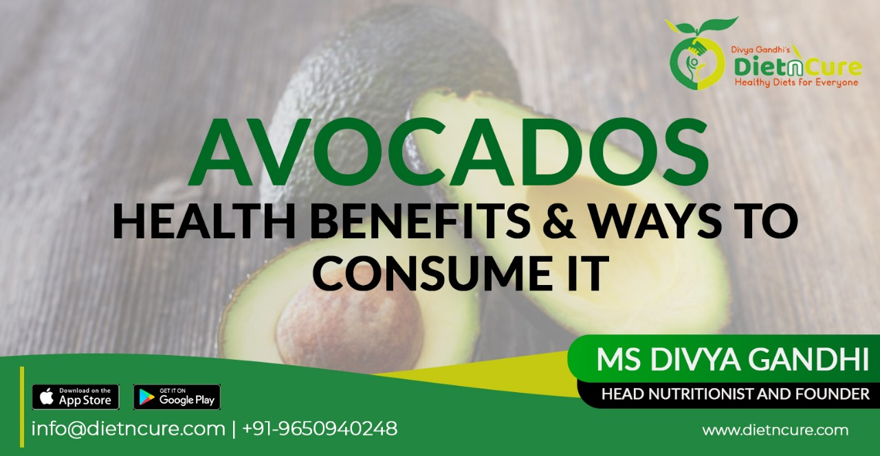 AVOCADO HEALTH BENEFITS & WAYS TO CONSUME