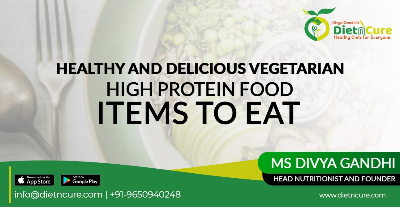 Healthy And Delicious Vegetarian High Protein Food items To Eat