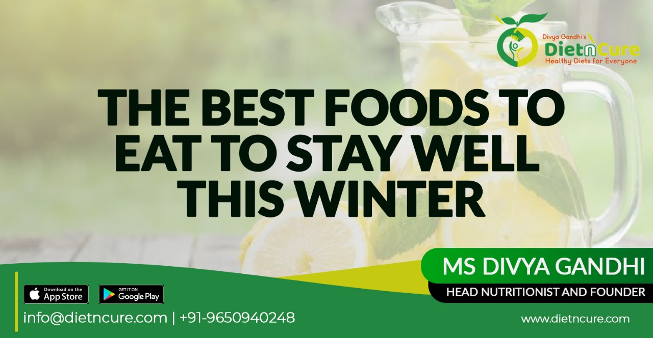 The best food to eat and stay well this winter.