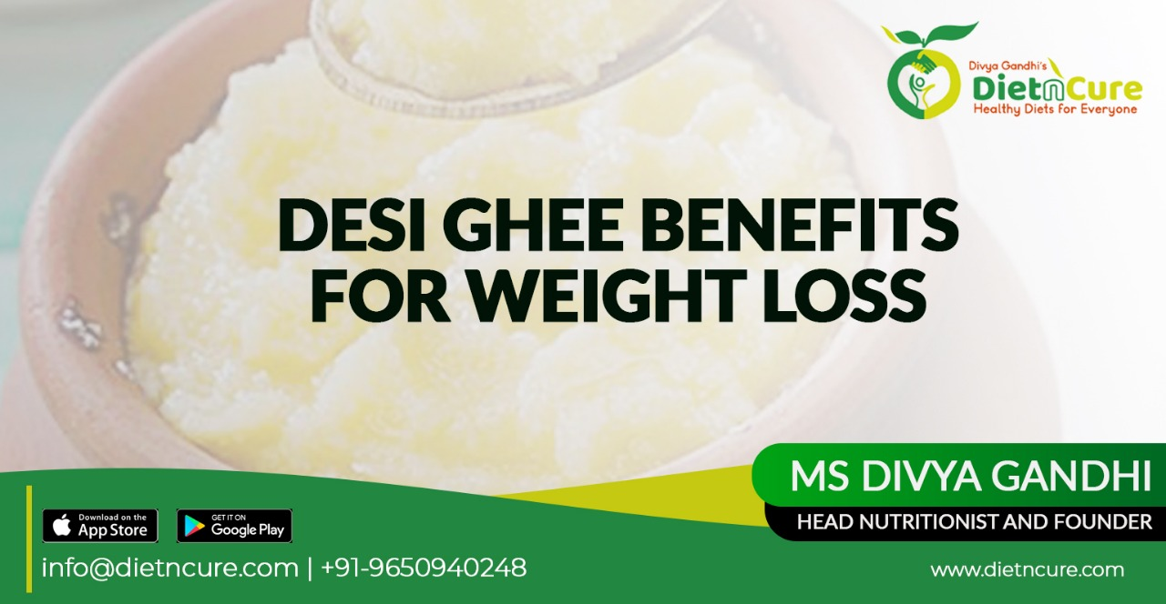 Desi Ghee Benefits For Weight Loss