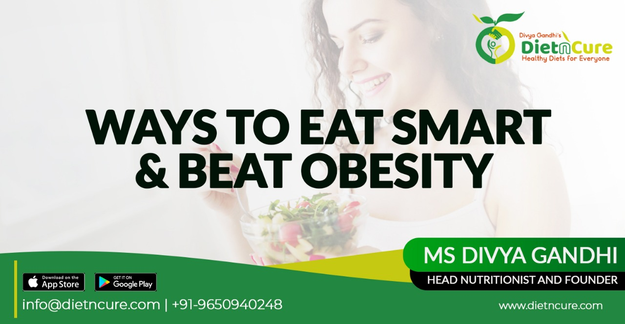 Ways to eat smart and beat Obesity