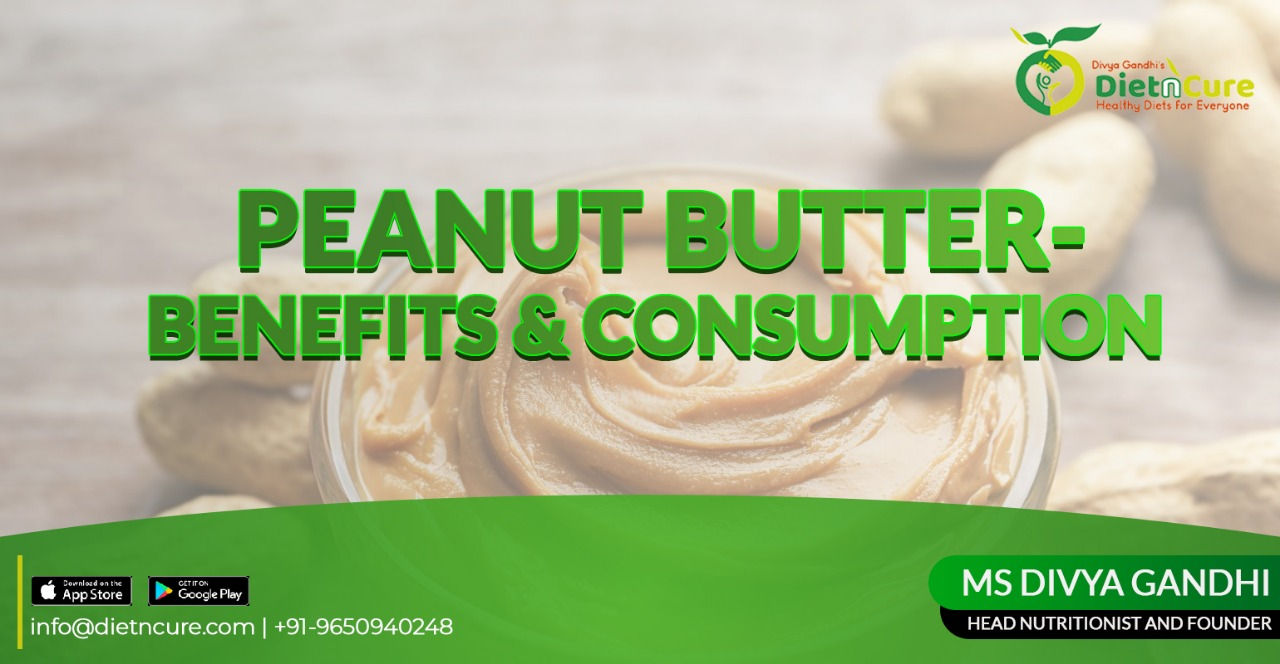 Peanut butter- benefits and consumption