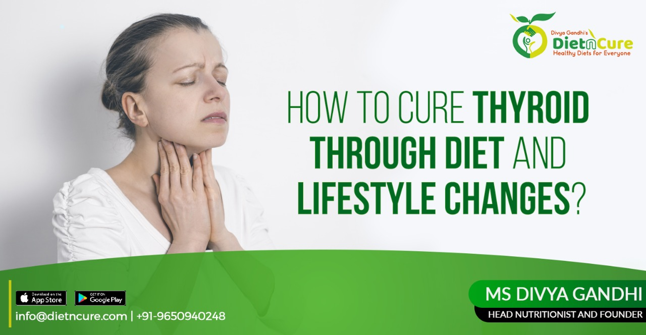 How to cure thyroid through diet and lifestyle changes?