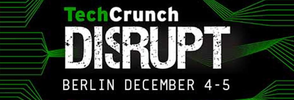 Techcrunch - Disrupt Berlin