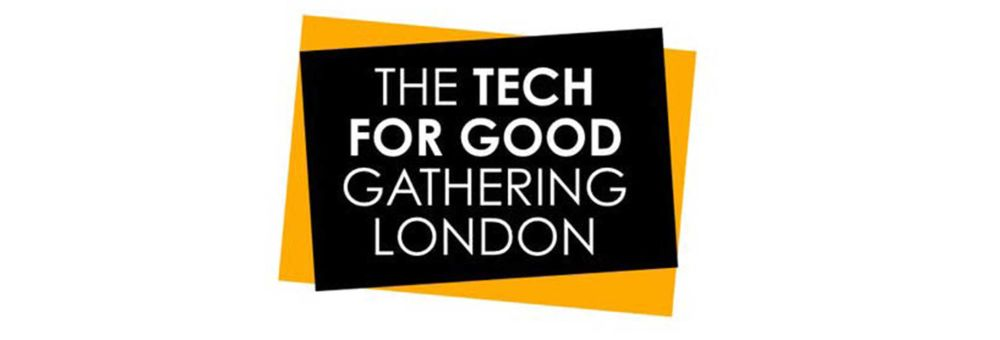 Tech For Good Gathering, London