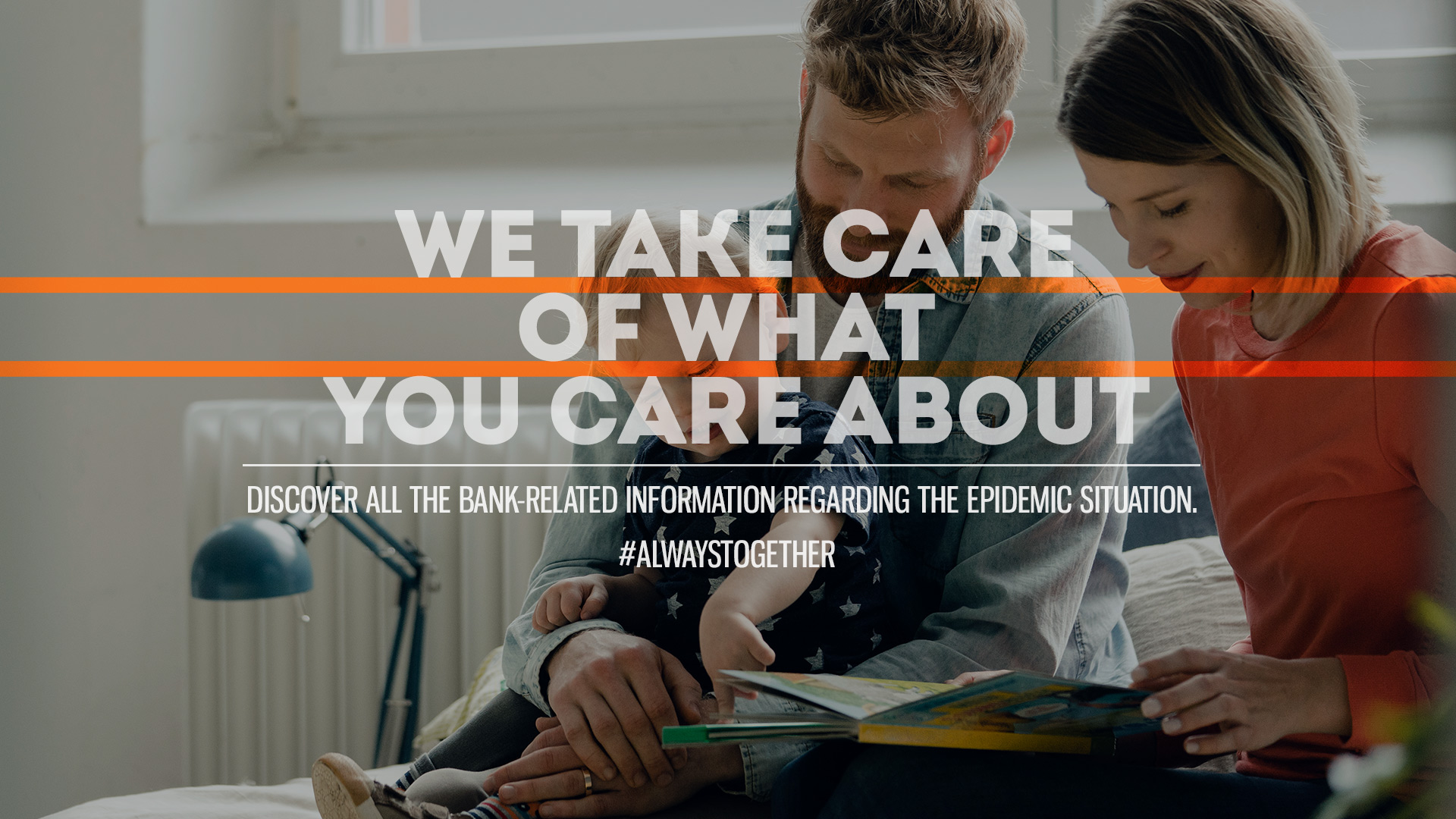 We take care of what you care about. Discover all bank-related information regarding the situation.