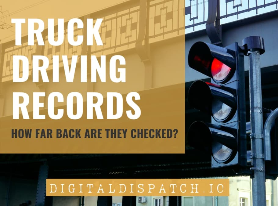 How Far Back Do Trucking Companies Check Driving Records?