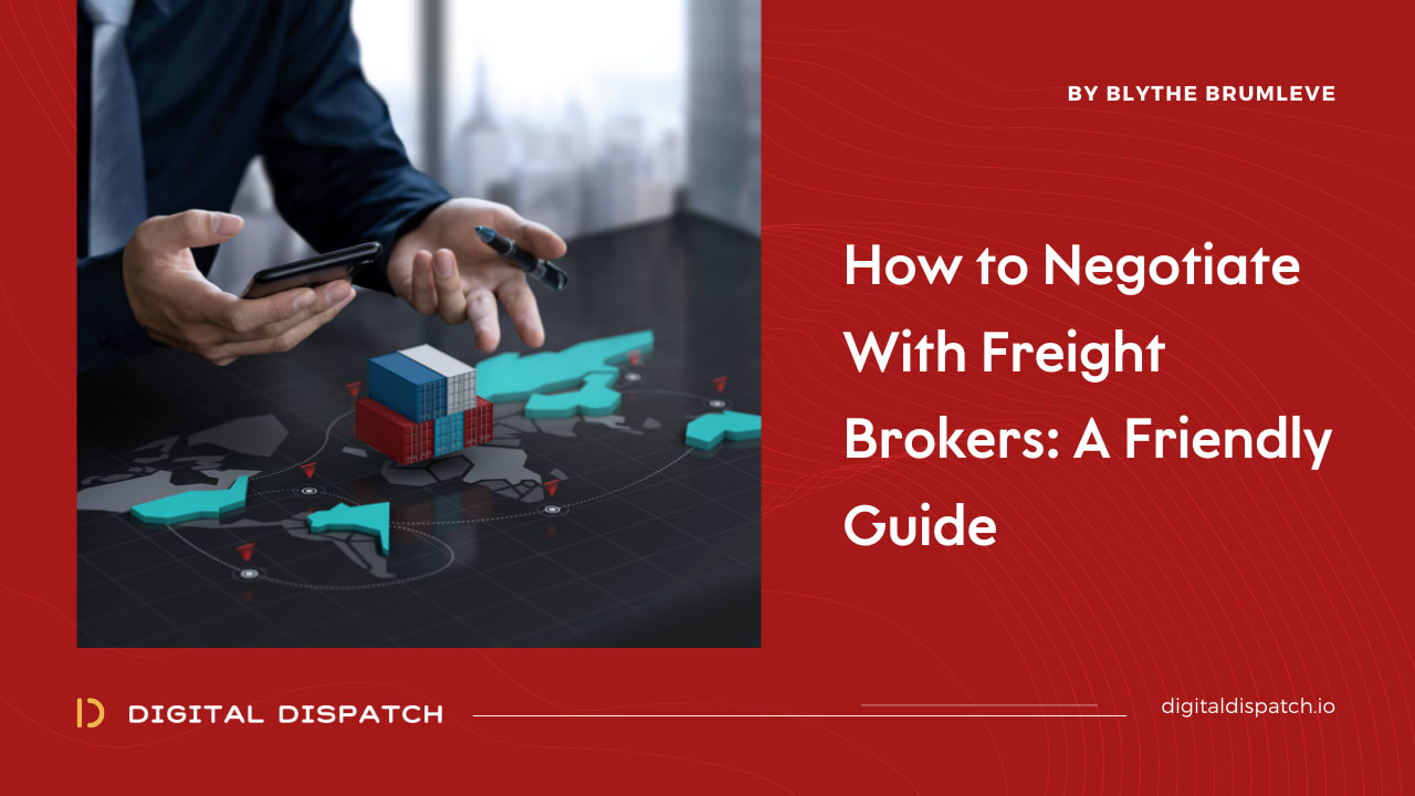 How to Negotiate With Freight Brokers: A Friendly Guide