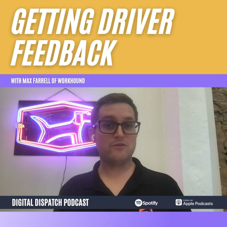 Why You Need a Driver Feedback Loop with Workhound CEO Max Farrell