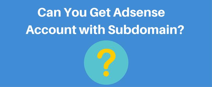 Dapatkah Anda Mendapatkan Persetujuan AdSense dengan Situs Subdomain?