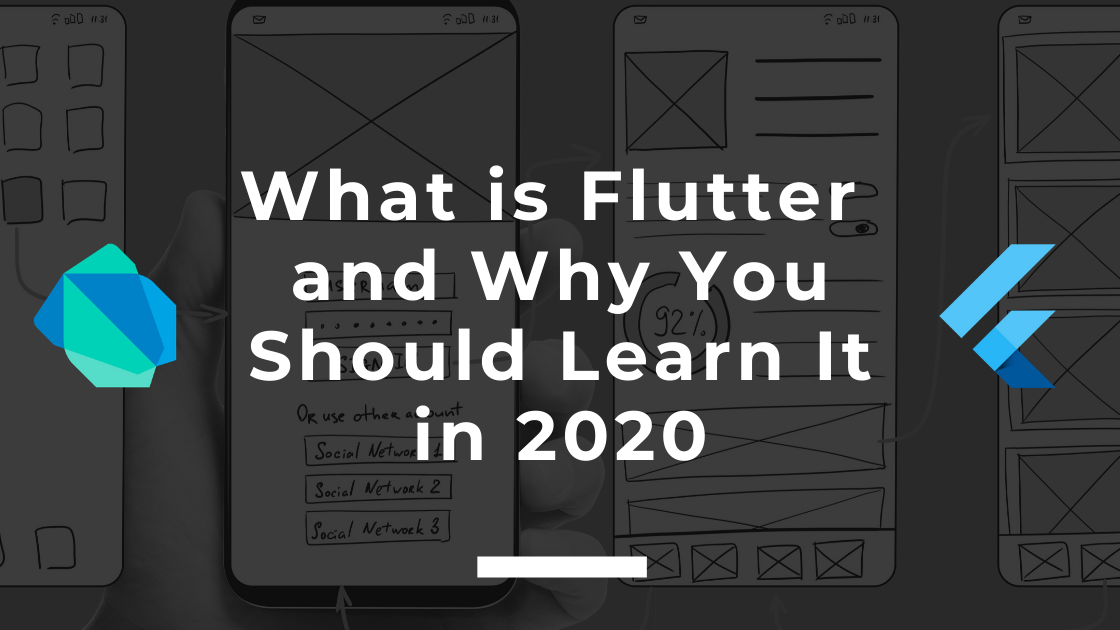 What is Flutter and Why You Should Learn it in 2020