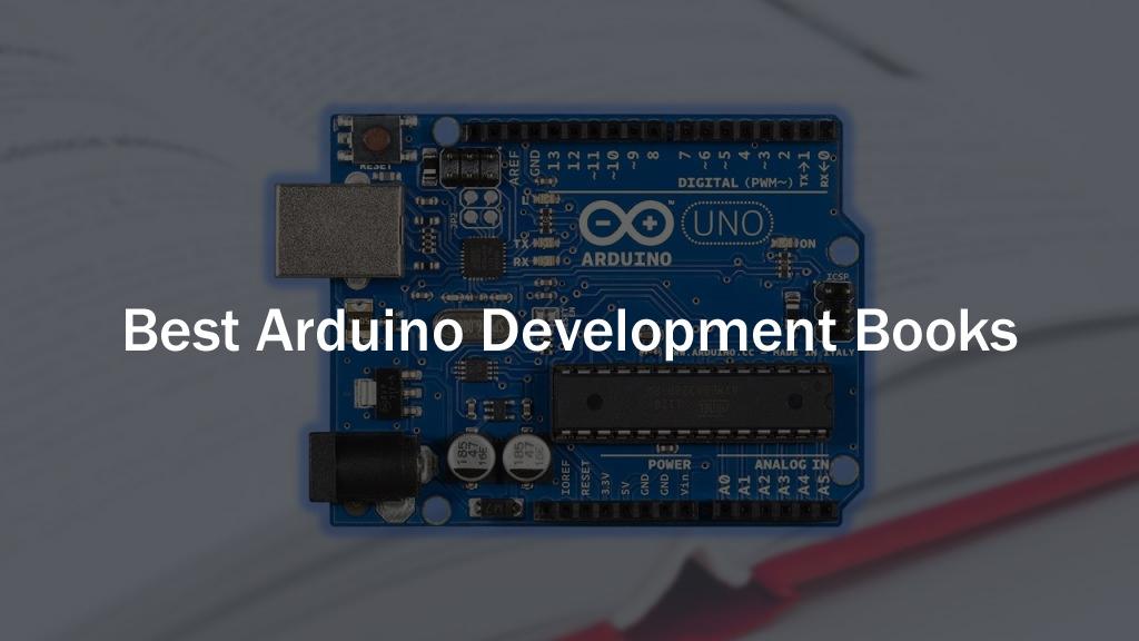10 Best Arduino Development Books of 2020