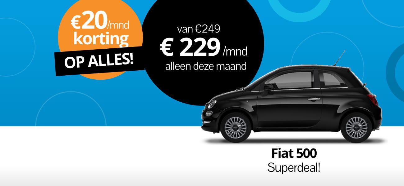 Fiat 500 Superdeal vanaf 229 euro
