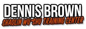 Dennis Brown Shaolin Wu-Shu Training Center Will M.