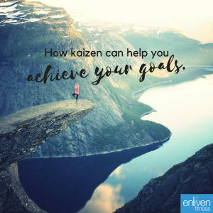 Is kaizen the ultimate way to achieve your goals?