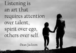 Listening is an art that...