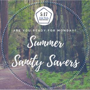 Summer Sanity Savers: Week 1