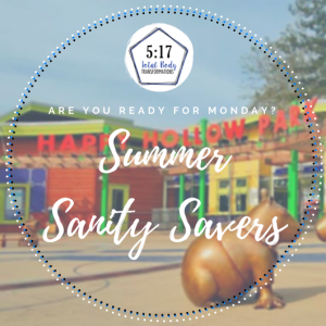 Summer Sanity Savers: Week 2