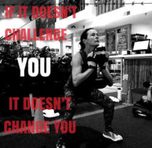 "Motivation ""If It Doesn't Challenge You, It Doesn't Change You"""