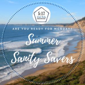 Summer Sanity Savers: Week 5