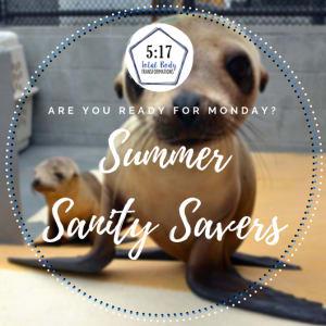 Final Week of Summer Sanity Savers