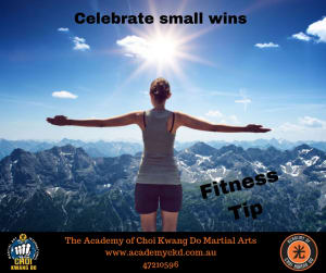 in Townsville - Academy Of Choi Kwang Do - Fitness Tip - Celebrate small wins