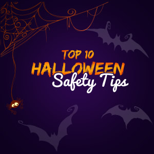 Top 10 Halloween Safety Tips