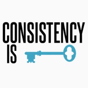 Consistency Trumps Perfection