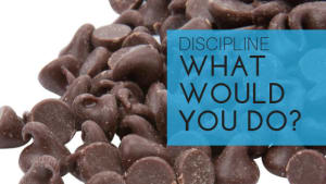 DISCIPLINE: What Would You Do?
