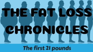 Fat Loss Chronicles: First 21 pounds