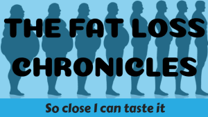 Fat Loss Chronicles: So close I can taste it
