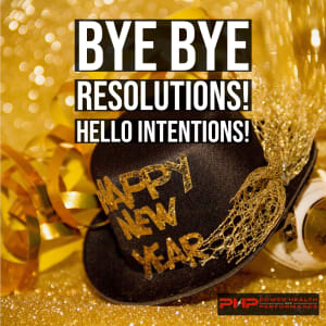 Personal Training in Harrison - Power Health and Performance - Bye Bye Resolutions! Hello Intentions!