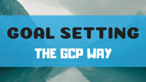Goal Setting: The GCP Way