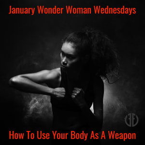 Krav Maga in Austin - Fit & Fearless - Wonder Woman Wednesdays January 2019: Using Your Body As A Weapon