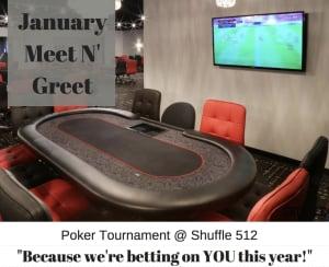 January Meet N Greet - Poker Tournament!