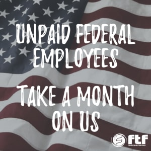 FREE MONTH For unpaid federal employees
