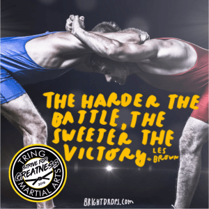 Strive For Greatness - The Harder the Battle.....