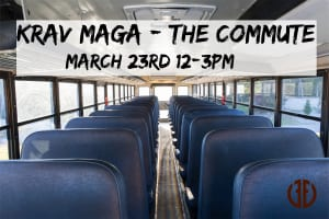 Krav Maga Seminar: The Commute
