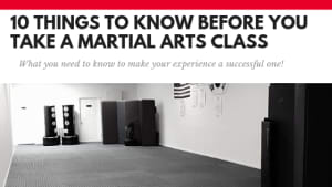 10 Things To Know Before Taking A Martial Arts Class