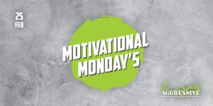 Motivational Monday's (2/25/19)