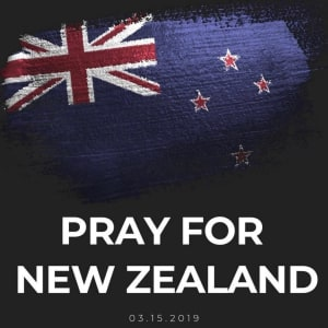 PRAYING FOR YOU, NEW ZEALAND!