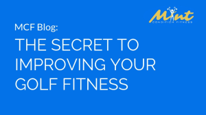 Personal Training  in Los Gatos - Mint Condition Fitness - The Secret to Improving Your Golf Fitness