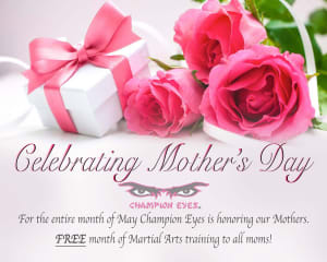 Free Month of Martial Arts this May for all Moms!