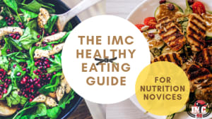 The IMC Healthy Eating Guide for Nutrition Novices