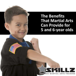 The Benefits That Martial Arts Can Provide for 5 and 6-year olds!