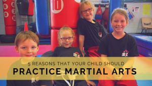 5 Reasons Your Child Should Practice Martial Arts