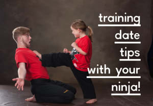 Training dates with your little Ninja