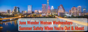 June Wonder Woman Wednesdays: Summer Safety