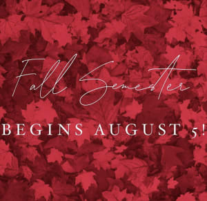 Fall Semester Begins August 5!