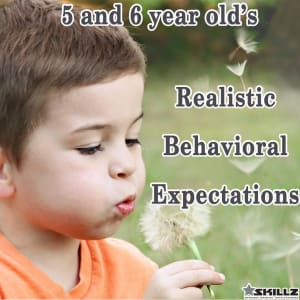 Realistic Behavior Expectations for 5 and 6 year olds